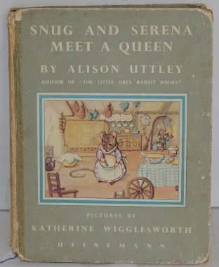 Snug and Serena Meet A Queen by Alison Uttley